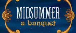 'A Midsummer Night's Feast'